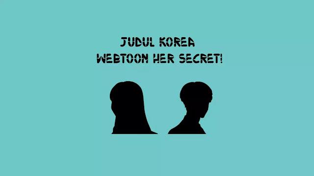 Judul Korea Webtoon Her Secret