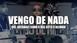 LETRA Vengo De Nada Ovi x Natanael Cano x Aleman x Big Soto