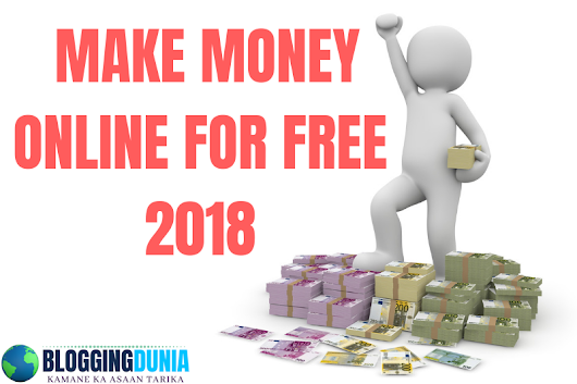 Make money online for free - 2018 | 4 Best ways to earn online – 100% Genuine (Hindi)