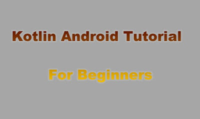 Kotlin Android Tutorial For Beginners