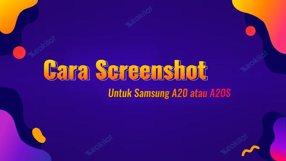 Cara Screenshot Samsung A20/A20S