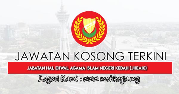 Jawatan Kosong Terkini 2020 di Jabatan Hal Ehwal Agama Islam Negeri Kedah (JHEAIK)