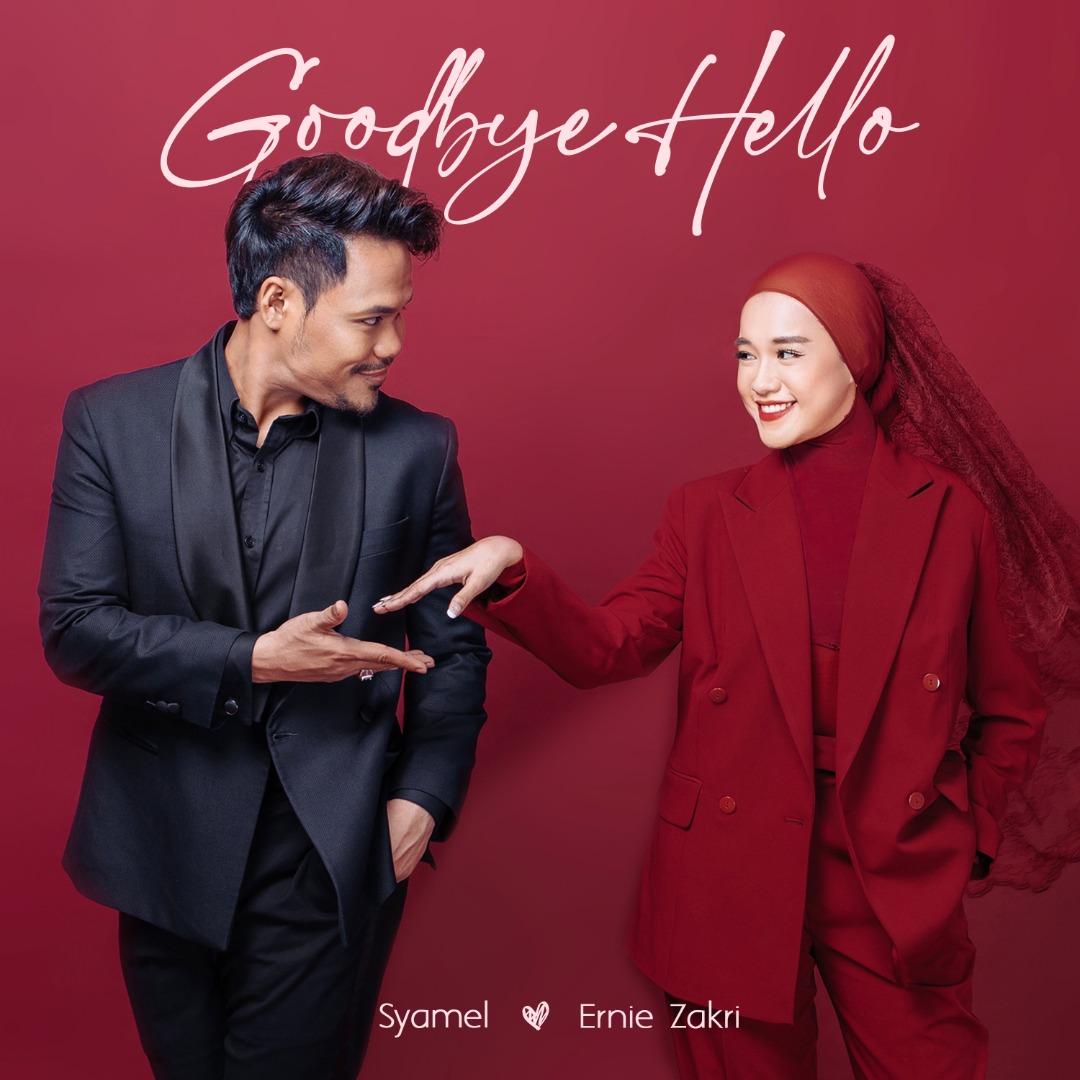 Goodbye Hello Syamel & Ernie Zakri