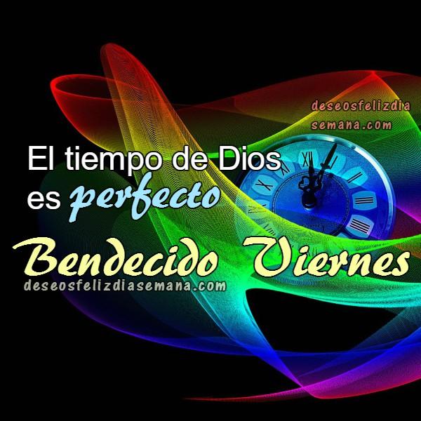 frases tiempo de Dios perfecto feliz viernes
