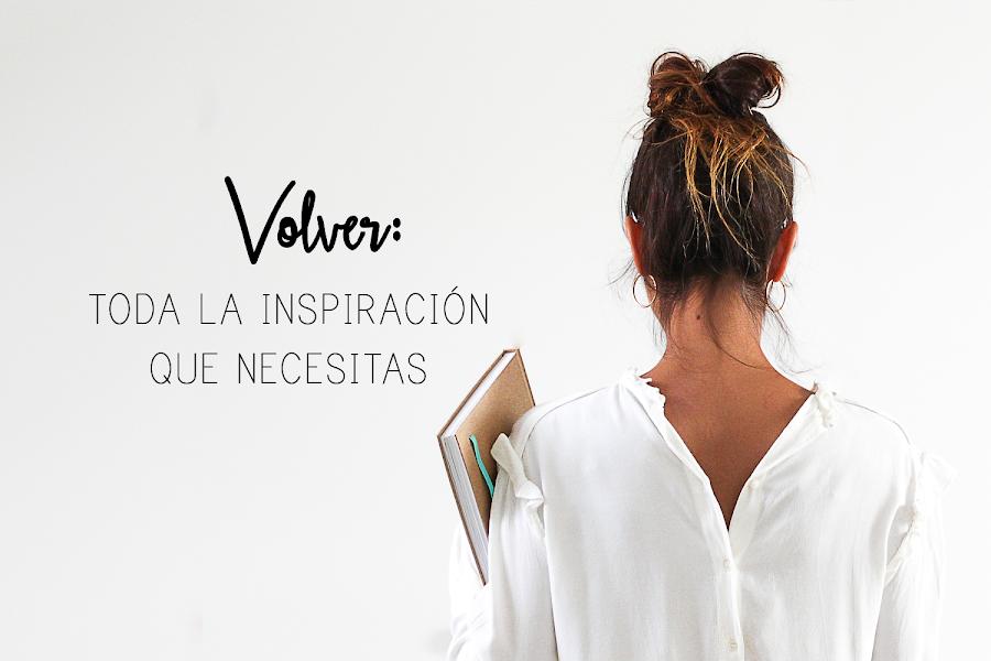https://mediasytintas.blogspot.com/2019/09/volver-la-inspiracion-que-necesitas.html