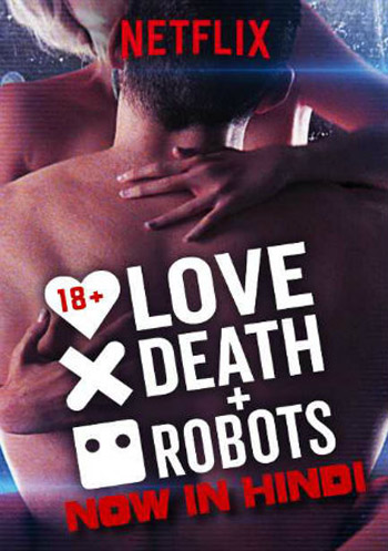 Love, Death and Robots 2019 ORG Hindi Dubbed Compete WEB-Series WEBDL 720p 1.5GB