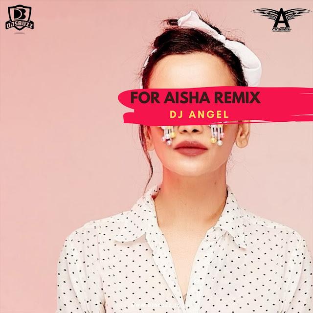 For Aisha (Remix) – DJ Angel