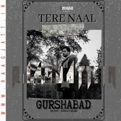 Tere Naal by Gurshabad lyrics