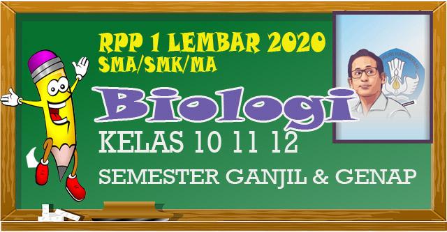 RPP 1 Lembar Biologi SMA Kelas 10 11 12 semester 1 dan 2 merupakan perangkat guru Biologi tahun 2020 sesuai SE mendikbud.