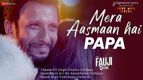 Mera Aasmaan Hai Papa Lyrics - Mera Fauji Calling | Shalini Prateek Sinha