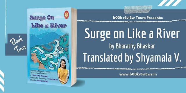 Book Tour: Surge On Like  A River - Bharthy Bhaskar