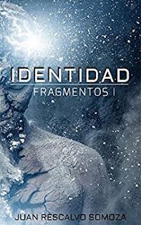 Fragmentos I: Identidad Juan Rescalvo Somoza