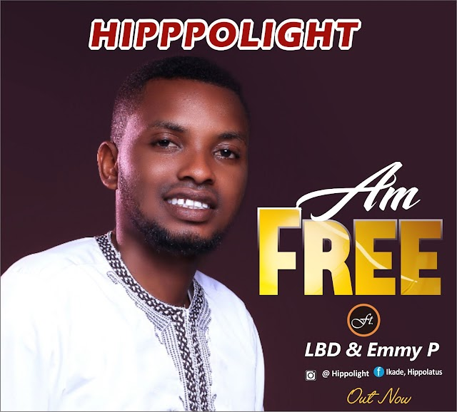 GOSPEL MUSIC: Hippolight - Am Free