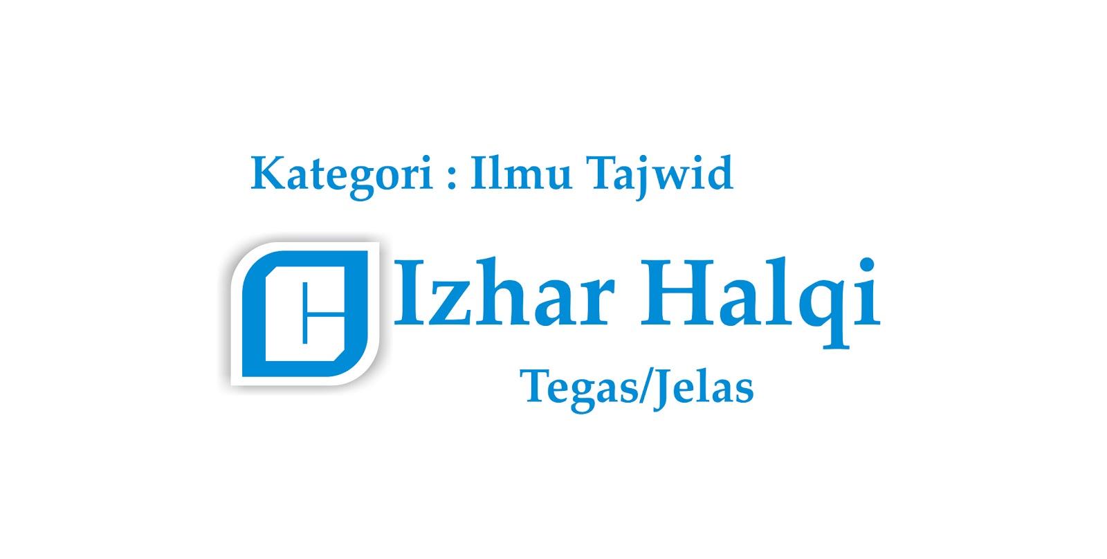 Hukum Bacaan Izhar Halqi Dan Contohnya Catatan Anak Tkj