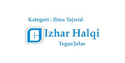 Hukum Bacaan Izhar Halqi dan Contoh