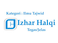 Hukum Bacaan Izhar Halqi dan Contohnya