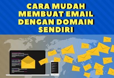 Cara Mudah Membuat Email dengan Domain Sendiri