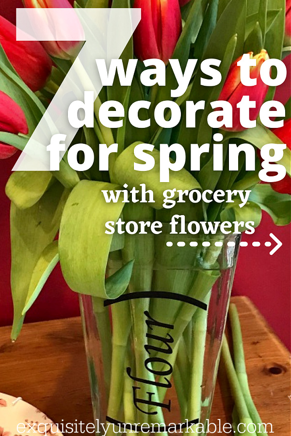 7 ways to decorate for spring with grocery store flowers