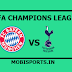 UEFA Champions League: Bayern Munich Vs Tottenham Preview,Live Channel and Info