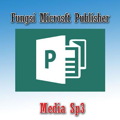 Fungsi Microsoft Publisher, apa fungsi microsoft publisher, fungsi microsoft publisher adalah, apa kegunaan microsoft publisher