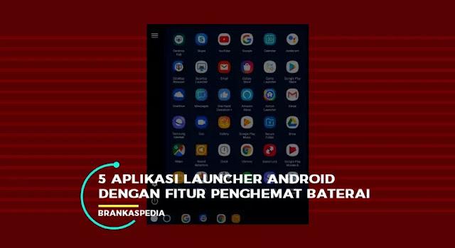 5 aplikasi peluncur android dengan fitur hemat baterai