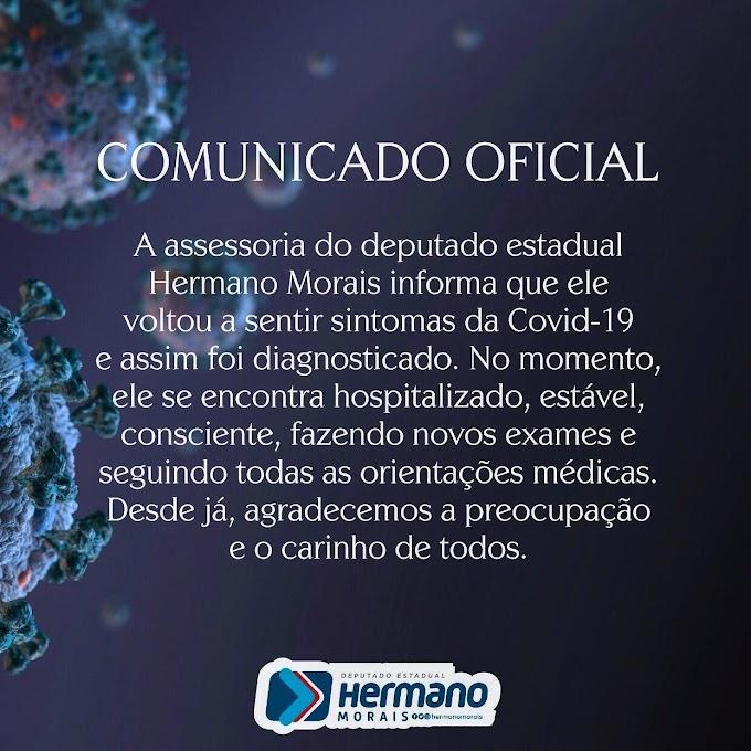 Hospitalizado, deputado Hermano Morais testa positivo pra Codid-19 pela segunda vez