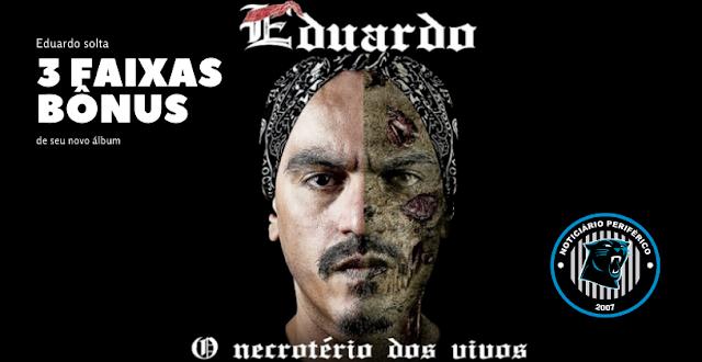O Necrotério dos Vivos | Eduardo solta 3 faixas bônus de seu novo álbum