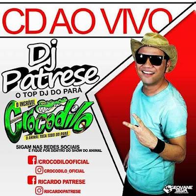 CD AO VIVO CROCODILO KARIBE SHOW 09-03-2017 DJ PATRESE