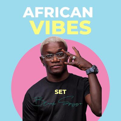 Dj Black Spygo - African Vibes (SET DJ) [Download] 2021