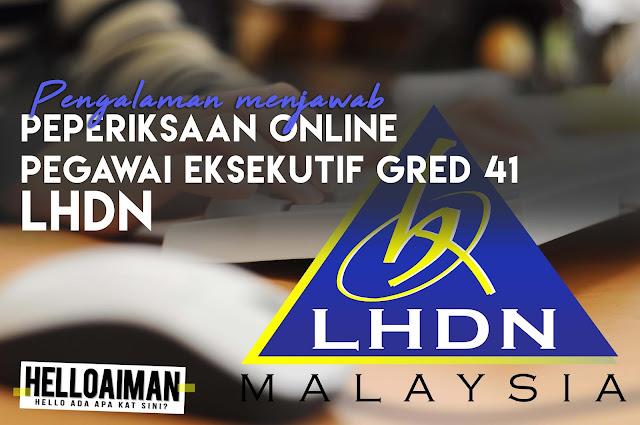 Pengalaman Menjawab Soalan Peperiksaan Online LHDN 2017
