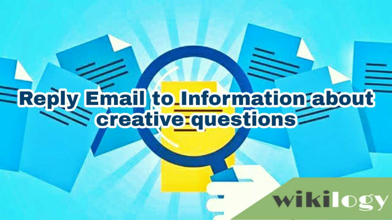 Write a reply email to information about creative questions to your younger brother