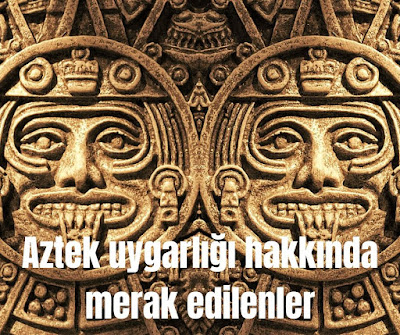 Aztek Uygarlığı