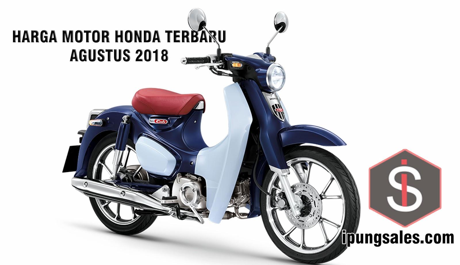 Daftar Harga Motor Honda Terbaru Agustus 2018 Mas Ipung