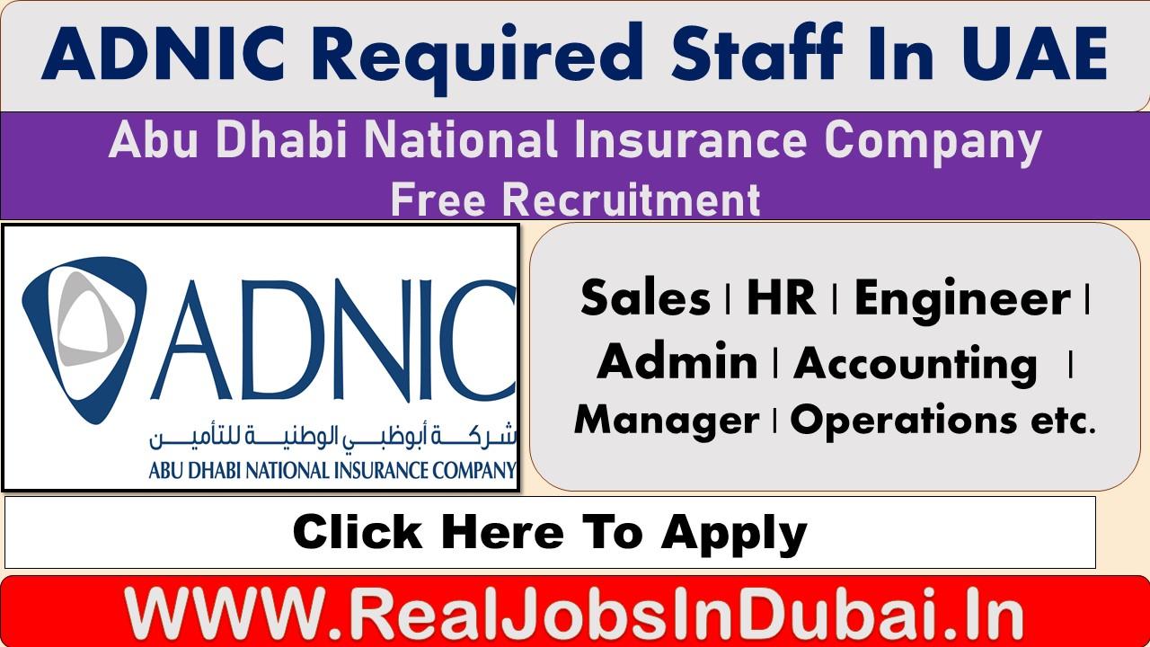 abu dhabi national insurance company careers, ADNIC Jobs, Insurance Jobs In Dubai, Insurance company jobs in dubai.