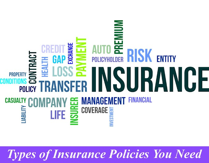 Types of Insurance Policies You Need