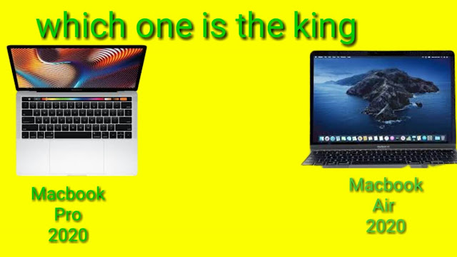MacBook Pro and MacBook Air which one is the king in 2020?