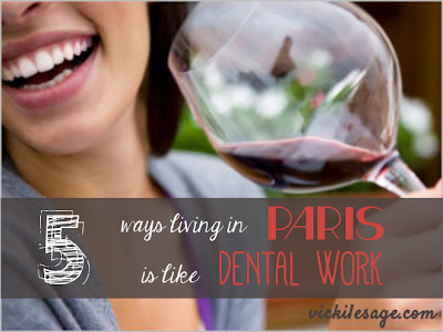5 Ways Living in Paris is Like Dental Work: From someone who's lived in Paris for 9 years!