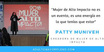 """""""Mujer de Alto Impacto no es un evento, es una energía en la que tenías que estar"""" Patty Muniveh. Creadora de Mujer de Alto Impacto."""