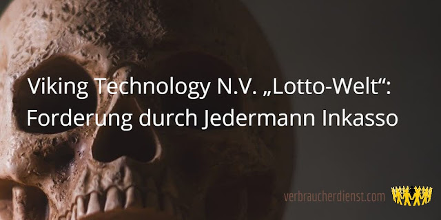 "Titel: ""Lotto-Welt"" Viking Technology N.V.  – Forderung durch Jedermann Inkasso"