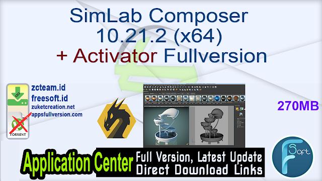 SimLab Composer 10.21.2 (x64) + Activator Fullversion