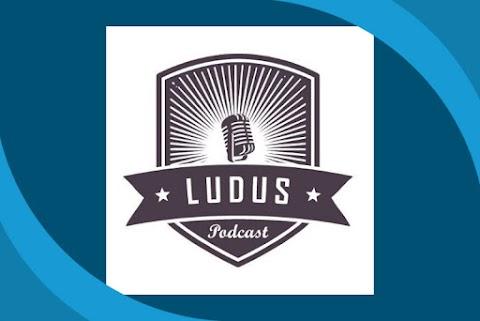 Ludus Podcast