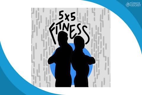 5x5 Fitness Podcast