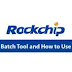 RockChip Batch Tool Download Free