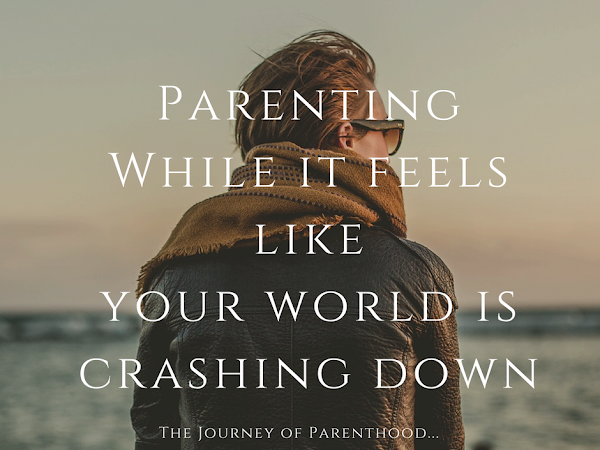 Parenting While It Feels Like Our World Is Falling Down