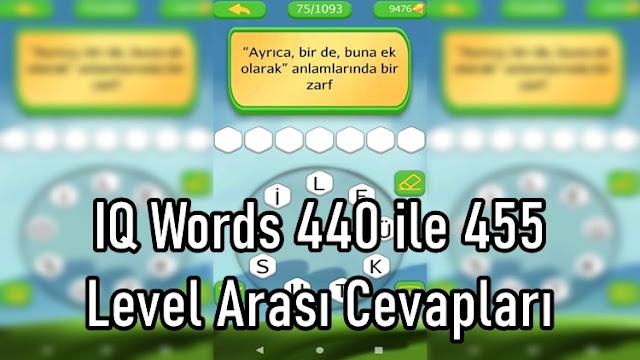 IQ Words 440 ile 455 Level Arasi Cevaplari