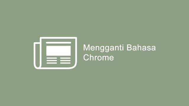 Mengubah bahasa google chrome di android dan Pc