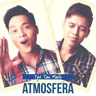 Lirik Lagu Atmosfera - Tak Tau Malu