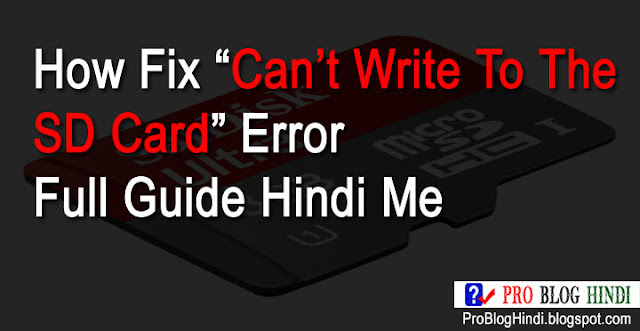 "How Fix ""Can't Write To The SD Card"" Error Full Guide Hindi Me"
