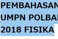 Download Pembahasan UMPN POLBAN Fisika Tahun 2018