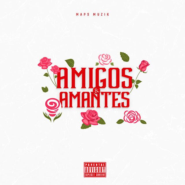 MAPS Muzik - Amigos & Amantes (Mixtape)